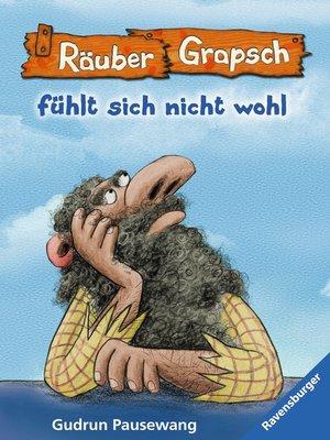 cover image of Räuber Grapsch fühlt sich nicht wohl (Band 5)