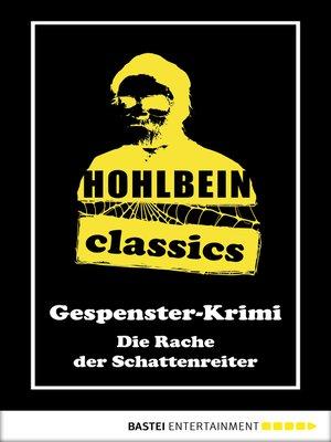 cover image of Hohlbein Classics--Die Rache der Schattenreiter