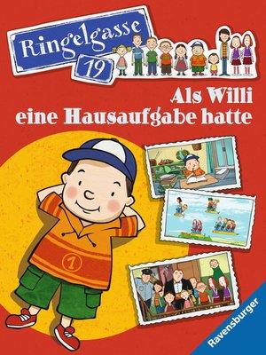cover image of Ringelgasse 19--Als Willi eine Hausaufgabe hatte