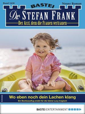 cover image of Dr. Stefan Frank 2450--Arztroman