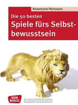 cover image of Die 50 besten Spiele fürs Selbstbewusstsein