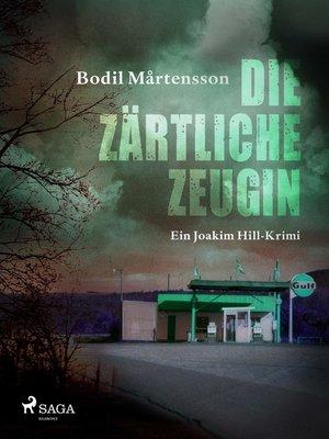 cover image of Die zärtliche Zeugin