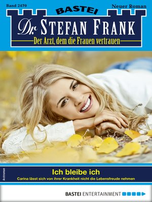 cover image of Dr. Stefan Frank 2470--Arztroman