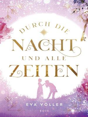 cover image of Durch die Nacht und alle Zeiten