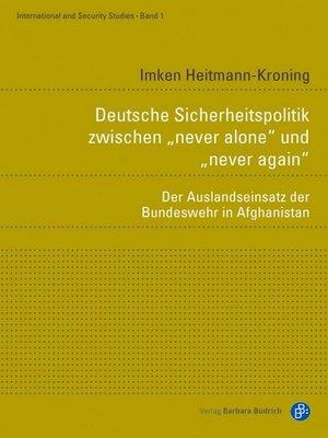 """cover image of Deutsche Sicherheitspolitik zwischen """"never alone"""" und """"never again"""""""