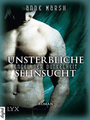 cover image of Engel der Dunkelheit--Unsterbliche Sehnsucht