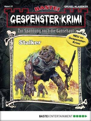 cover image of Gespenster-Krimi 27--Horror-Serie