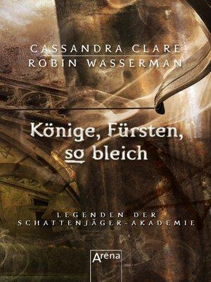 cover image of Könige, Fürsten, so bleich