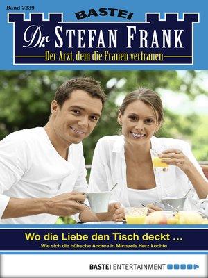 cover image of Dr. Stefan Frank--Folge 2239