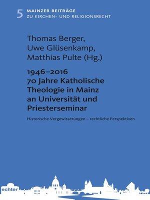 cover image of 1946--2016 70 Jahre Katholische Theologie in Mainz an Universität und Priesterseminar