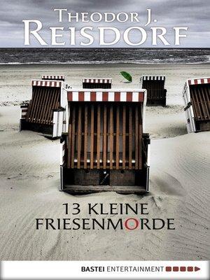 cover image of 13 kleine Friesenmorde