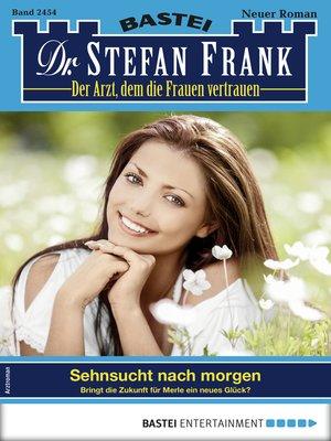 cover image of Dr. Stefan Frank 2454--Arztroman