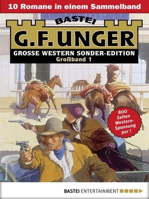 cover image of G. F. Unger Sonder-Edition Großband 1--Western-Sammelband