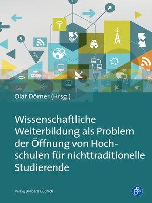 cover image of Wissenschaftliche Weiterbildung als Problem der Öffnung von Hochschulen für nichttraditionelle Studierende