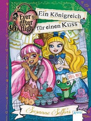 Ever After High 2 Ein Königreich Für Einen Kuss By Suzanne