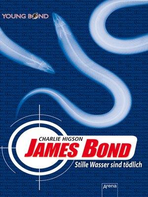 cover image of James Bond. Stille Wasser sind tödlich