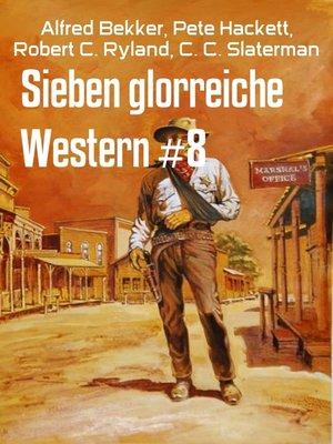 cover image of Sieben glorreiche Western #8