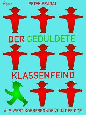 cover image of Der geduldete Klassenfeind