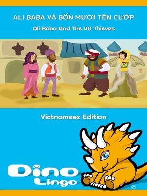 cover image of ALI BABA VÀ BỐN MƯƠI TÊN CƯỚP / Ali Baba And The 40 Thieves