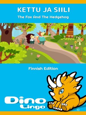 cover image of Kettu ja siili / The Fox And The Hedgehog