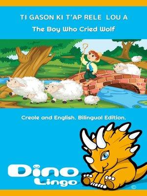 cover image of TI GASON KI T'AP RELE LOU A / The Boy Who Cried Wolf