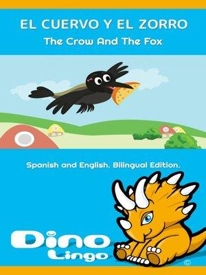 cover image of El Cuervo Y El Zorro / The Crow And The Fox