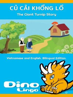 cover image of CỦ CẢI KHỔNG LỒ / The Giant Turnip Story