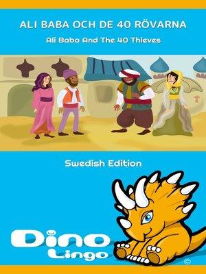 cover image of Ali Baba och de 40 rövarna / Ali Baba And The 40 Thieves