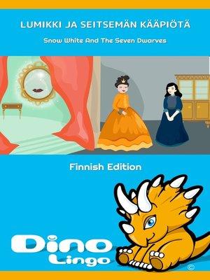 cover image of Lumikki ja seitsemän kääpiötä / Snow White And The Seven Dwarves
