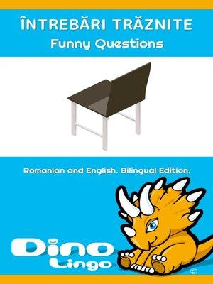 cover image of ÎNTREBĂRI TRĂZNITE / Funny Questions