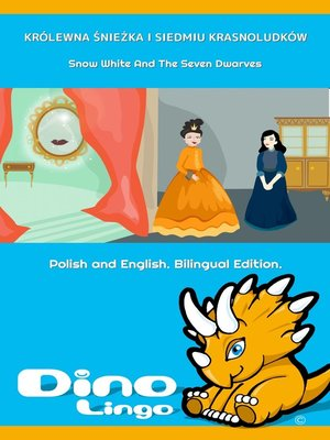 cover image of KRÓLEWNA ŚNIEŻKA I SIEDMIU KRASNOLUDKÓW / Snow White And The Seven Dwarves