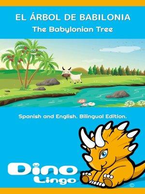 cover image of EL ÁRBOL DE BABILONIA / The Babylonian Tree