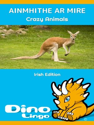 cover image of Ainmhithe ar mire / Crazy animals