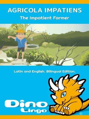 cover image of Agricola Impatiens / The Impatient Farmer