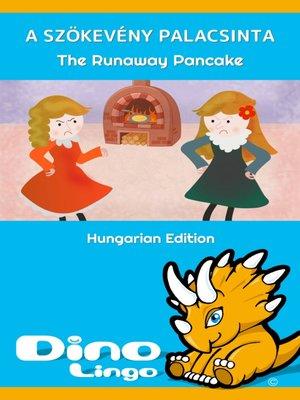cover image of A szökevény palacsinta / The Runaway Pancake