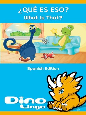 cover image of ¿QUÉ ES ESO? / What Is That?