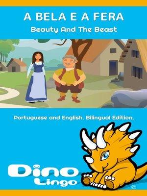 cover image of A BELA E A FERA / Beauty And The Beast