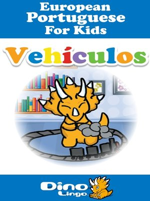 cover image of European Portuguese for kids - Vehicles storybook