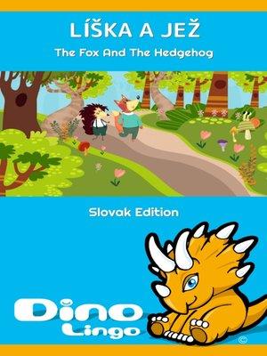 cover image of Líška a jež / The Fox And The Hedgehog