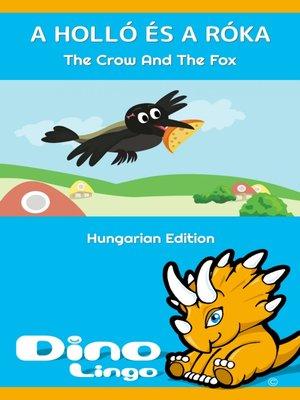 cover image of A holló és a róka / The Crow And The Fox