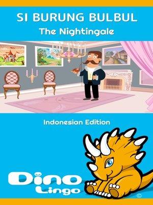 cover image of Si Burung Bulbul / The Nightingale
