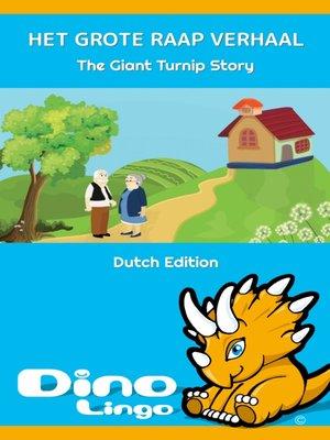 cover image of HET GROTE RAAP VERHAAL / The Giant Turnip Story