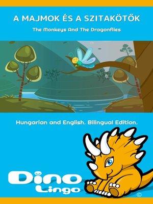 cover image of A majmok és a szitakötők / The Monkeys And The Dragonflies