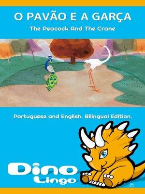 cover image of O PAVÃO E A GARÇA / The Peacock And The Crane