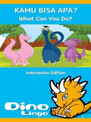 cover image of Kamu bisa apa? / What Can You Do?