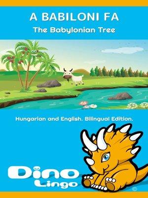 cover image of A babiloni fa / The Babylonian Tree