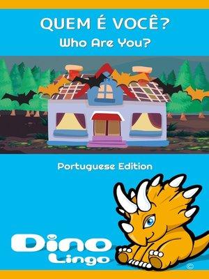 cover image of QUEM É VOCÊ? / Who Are You?