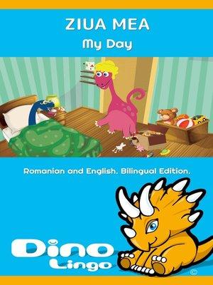 cover image of ZIUA MEA / My Day