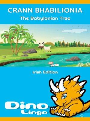 cover image of Crann Bhabilionia / The Babylonian Tree