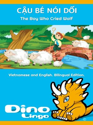 cover image of CẬU BÉ NÓI DỐI / The Boy Who Cried Wolf